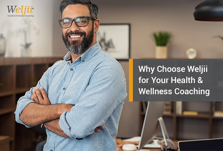 Why Choose Weljii For Your Health & Wellness Coaching