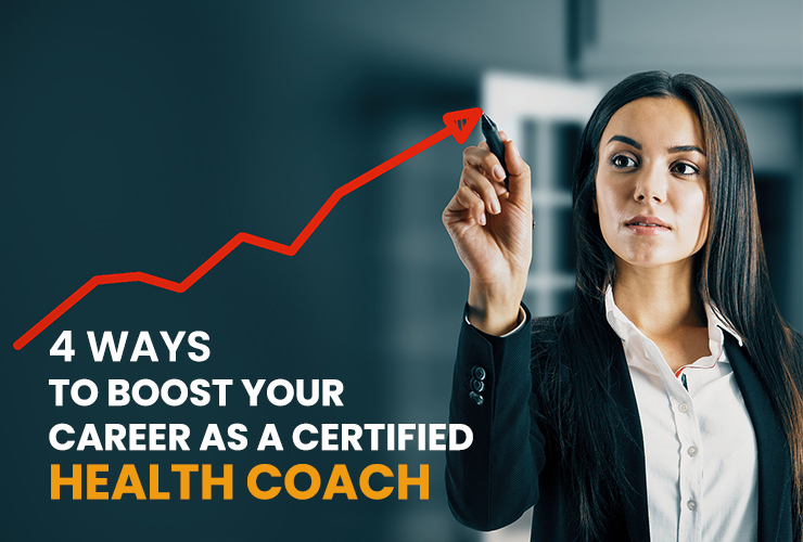 4 Ways To Boost Your Career as a Certified Health Coach