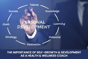 The Importance of Self-Growth & Development as a Health & Wellness Coach